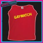 GAYWATCH FUNNY GAY SLOGAN UNISEX VEST TOP